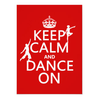Keep Calm and Dance On (in all colors) Custom Invite