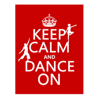 Keep Calm and Dance On (in all colors) Postcard