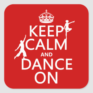 Keep Calm and Dance On (in all colors) Stickers