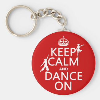 Keep Calm and Dance On (in all colours) Basic Round Button Key Ring