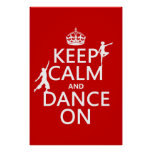 Keep Calm and Dance On (in all colours) Posters
