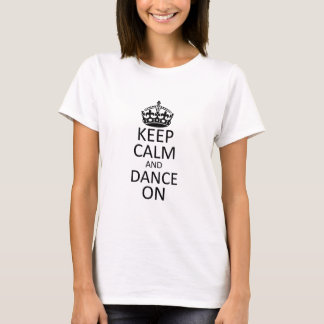 Keep Calm and Dance On Light Apparel T-Shirt