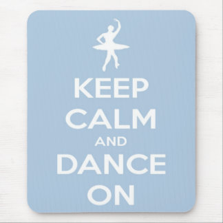 Keep Calm and Dance On Light Blue Mouse Pad