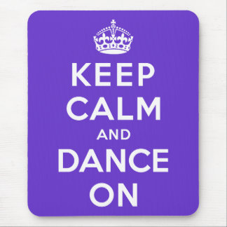 Keep Calm and Dance On Mouse Mat