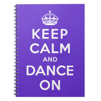 Keep Calm and Dance On Notebook