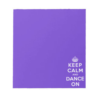Keep Calm and Dance On Notepad
