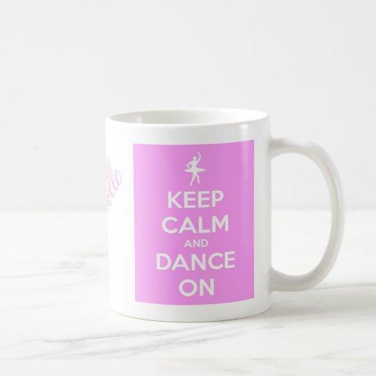 Keep Calm and Dance On Pink Classic Mug
