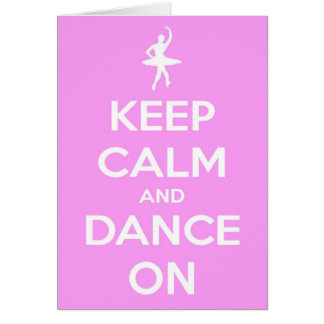 Keep Calm and Dance On Pink Greeting Card