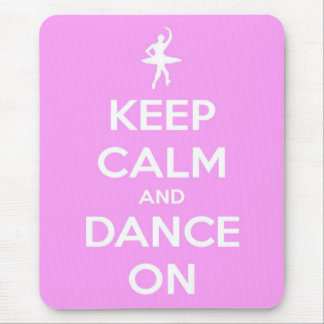 Keep Calm and Dance On Pink Mouse Mat