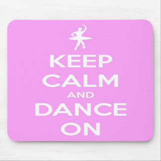 Keep Calm and Dance On Pink Mouse Pad