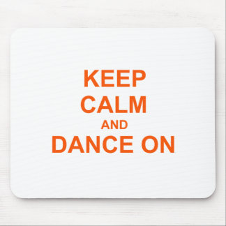 Keep Calm and Dance On red orange pink Mouse Pad