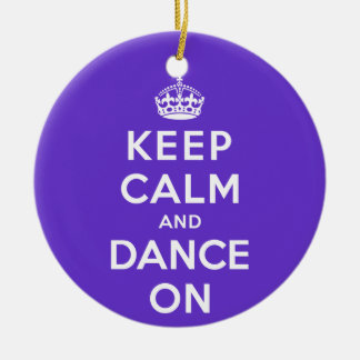 Keep Calm and Dance On Round Ceramic Decoration