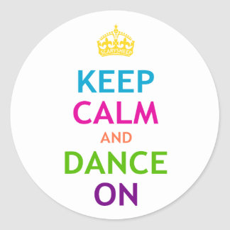 Keep Calm and Dance On Round Stickers