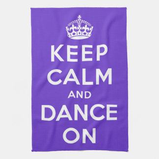 Keep Calm and Dance On Tea Towel