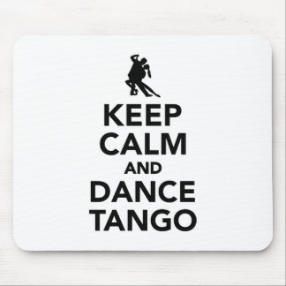 Keep calm and dance Tango Mouse Pad