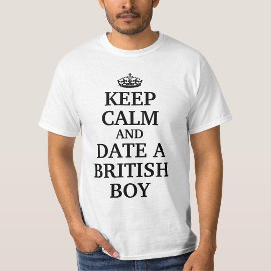 Keep calm and date a british boy T-Shirt