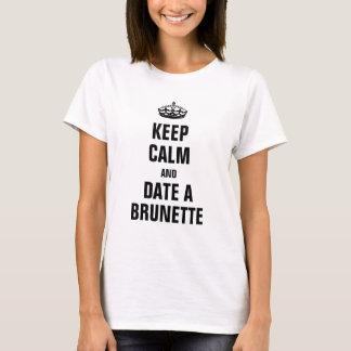 Keep calm and date a Brunette T-Shirt