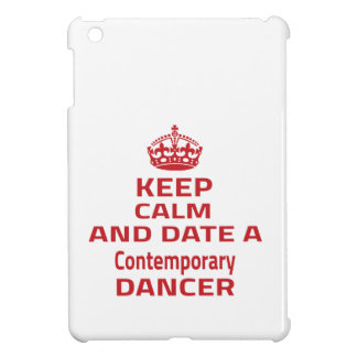 Keep calm and date a Contemporary dancer iPad Mini Cases
