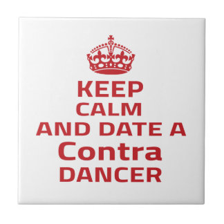 Keep calm and date a Contra dancer Tile