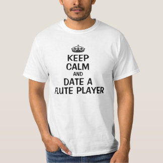 Keep calm and date a flute player T-Shirt