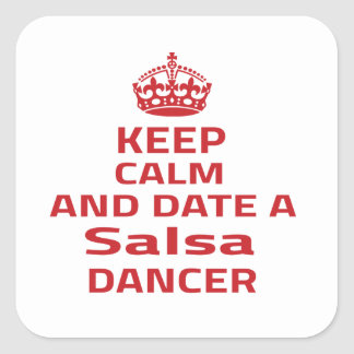 Keep calm and date a Salsa dancer Square Stickers