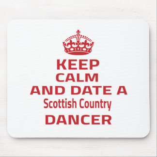 Keep calm and date a Scottish Country dancer Mouse Pad