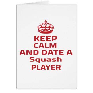 Keep calm and date a Squash player Cards