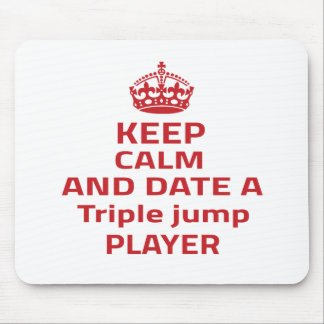 Keep calm and date a Triple jump player Mousepads