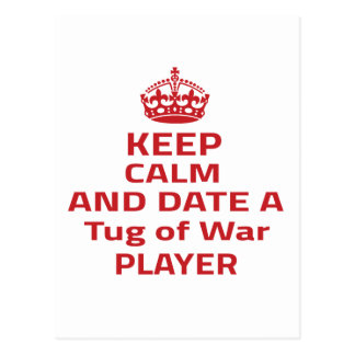 Keep calm and date a Tug of War player Postcard