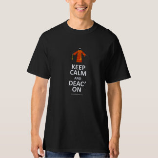 Keep Calm and Deac' On T-Shirt