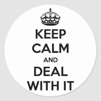 Keep Calm and Deal With It Sticker