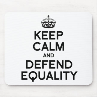 KEEP CALM AND DEFEND EQUALITY MOUSEPADS