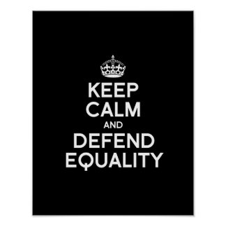 KEEP CALM AND DEFEND EQUALITY POSTER