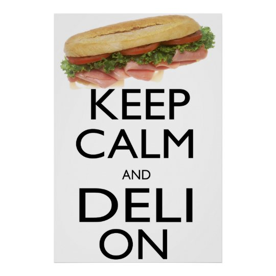 Keep Calm and Deli On Poster