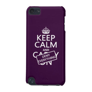 Keep Calm and Deny Everything - all colors iPod Touch (5th Generation) Cover