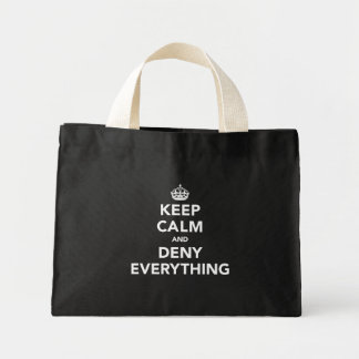 Keep Calm and Deny Everything Mini Tote Bag