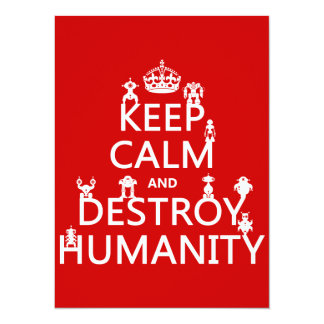 Keep Calm and Destroy Humanity (robots) Card