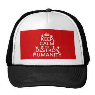 Keep Calm and Destroy Humanity robots Trucker Hat