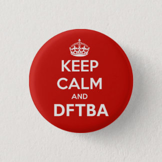 Keep Calm and DFTBA Be Awesome 3 Cm Round Badge