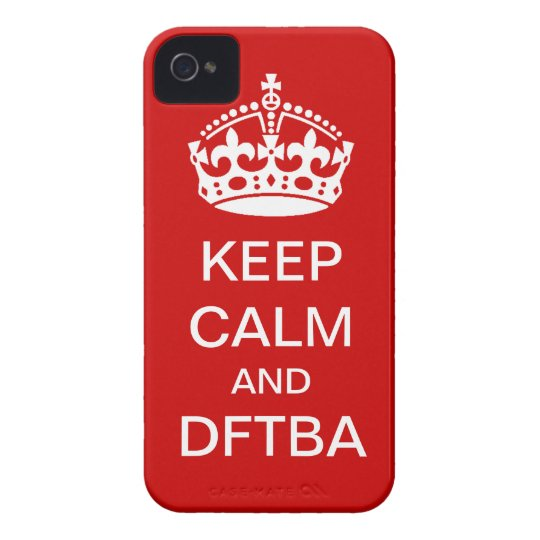 Keep calm and DFTBA phone cover