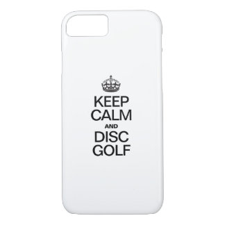 KEEP CALM AND DISK GOLF iPhone 7 CASE