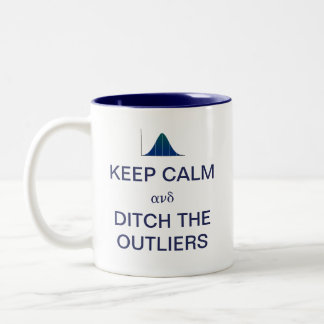 Keep Calm and Ditch the Outliers Statistics Two-Tone Coffee Mug