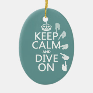 Keep Calm and Dive On (in any color) Ceramic Oval Decoration