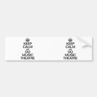 KEEP CALM AND DO MUSIC THEATRE BUMPER STICKER