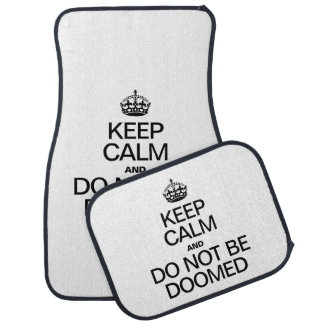 KEEP CALM AND DO NOT BE DOOMED CAR MAT
