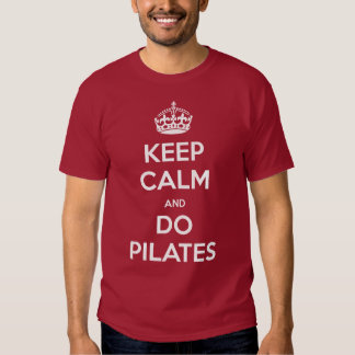 KEEP CALM and do pilates T Shirts