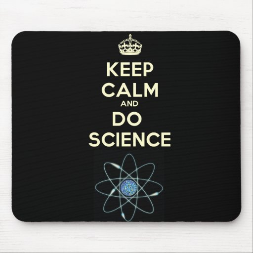 Keep Calm and Do Science Mouse Pad