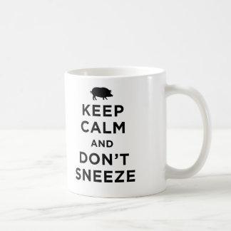 Keep Calm and Don t Sneeze Mug