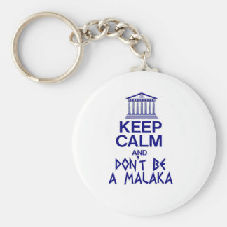 keep calm and don't be a MALAKA Key Ring
