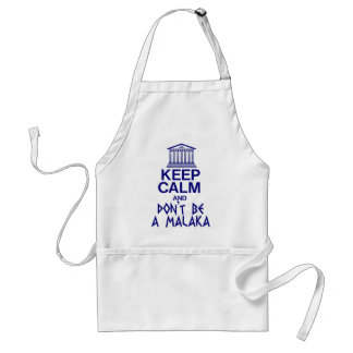 keep calm and don't be a MALAKA Standard Apron